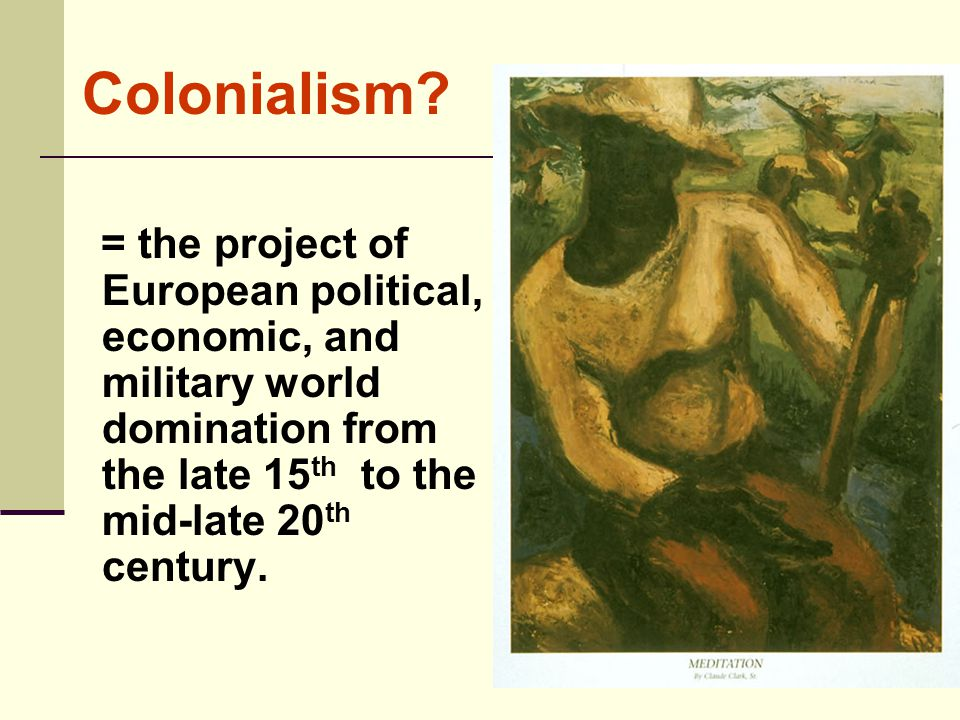 Colonialism.