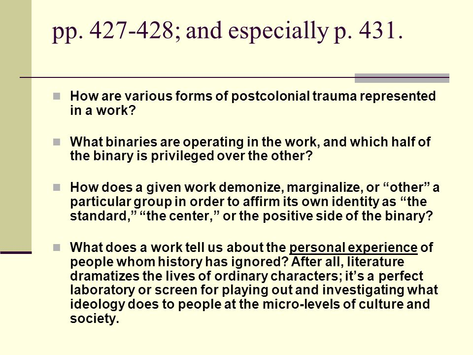pp. 427-428; and especially p. 431. How are various forms of postcolonial trauma represented in a work
