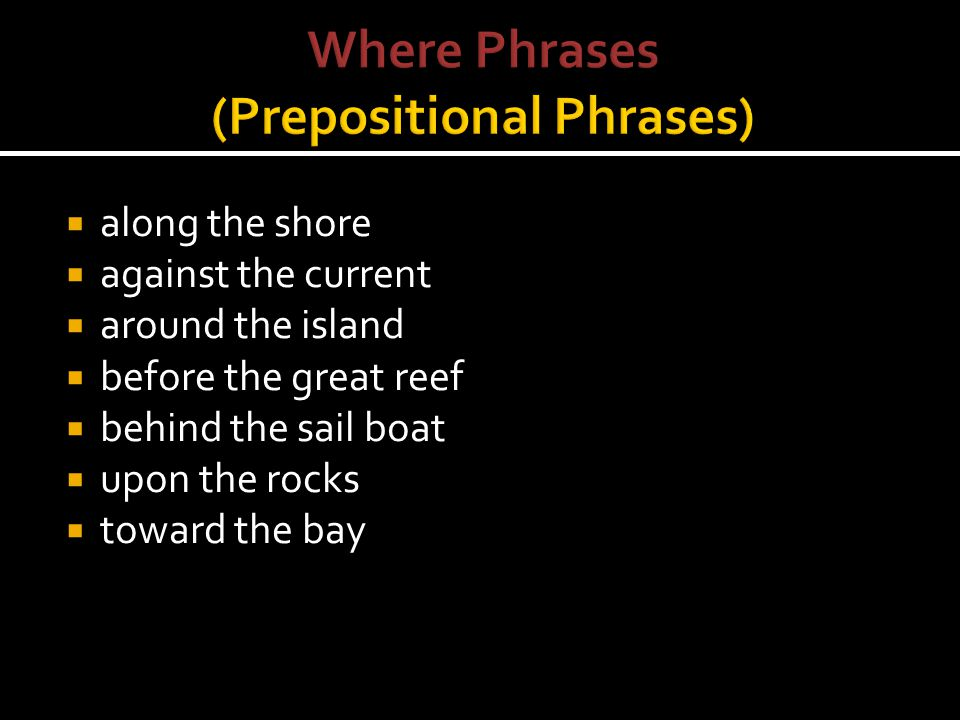 Where Phrases (Prepositional Phrases)