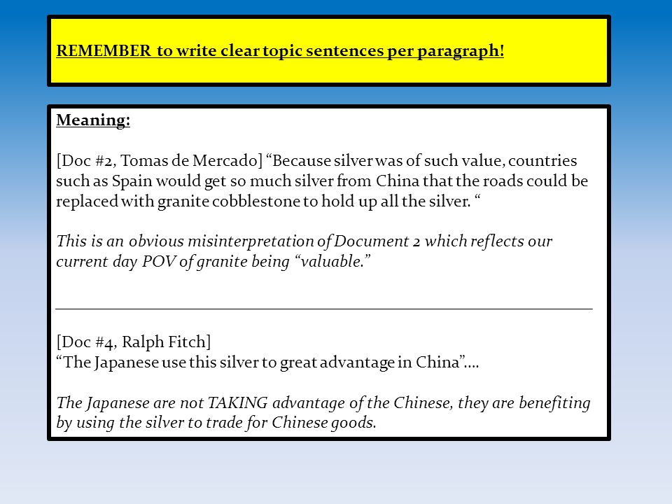 REMEMBER to write clear topic sentences per paragraph!