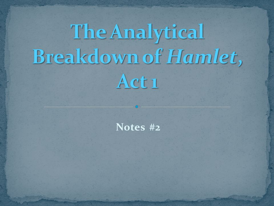 The Analytical Breakdown of Hamlet, Act 1