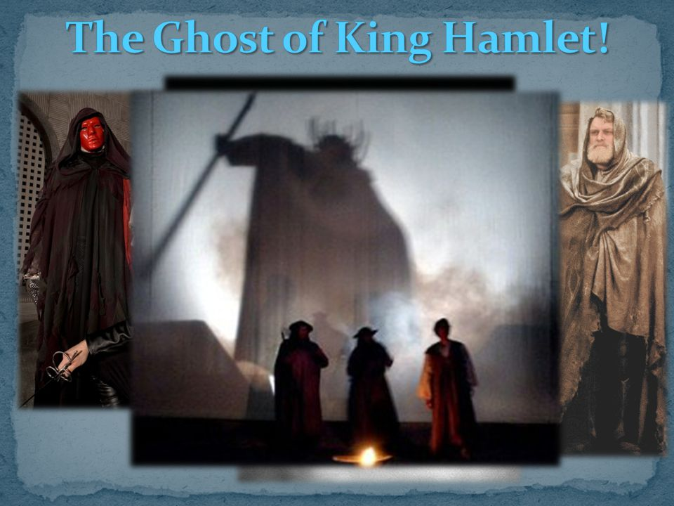The Ghost of King Hamlet!