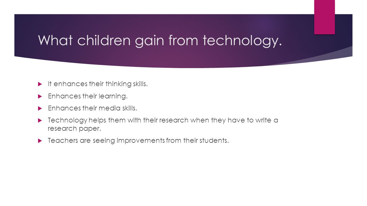 What children gain from technology.