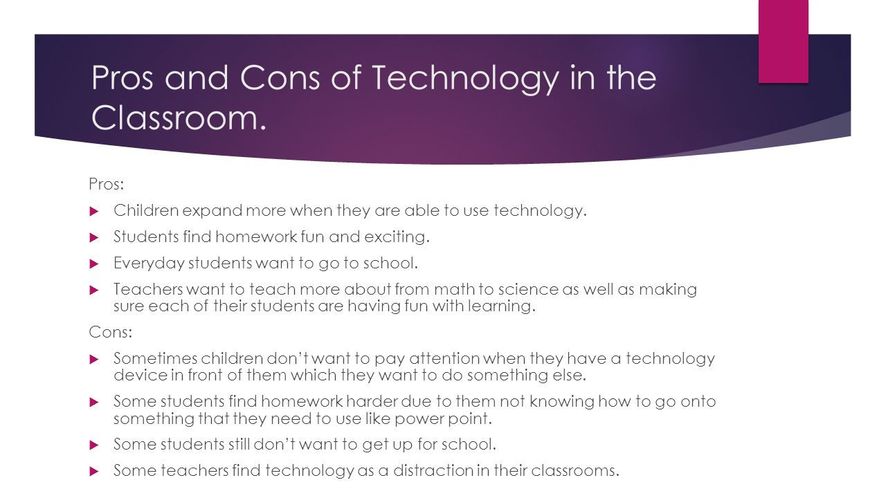 technology what are the pros and cons of having it all The pros and cons of technology in the classroom pros of technology in the at california casualty, we have a great deal of respect and appreciation for the.