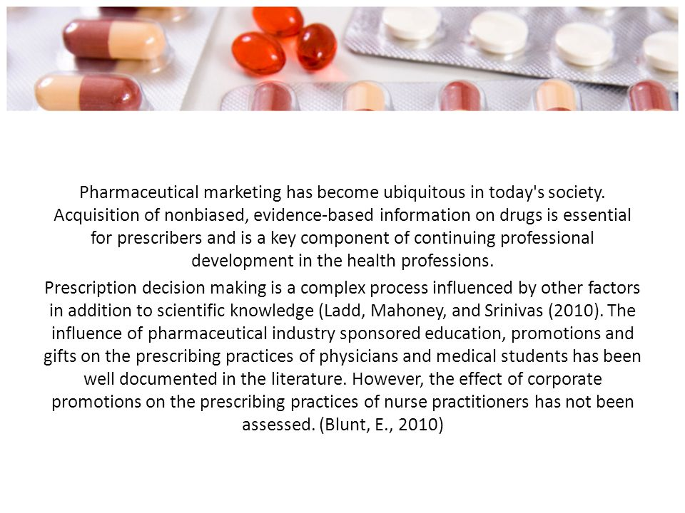 Pharmaceutical marketing has become ubiquitous in today s society