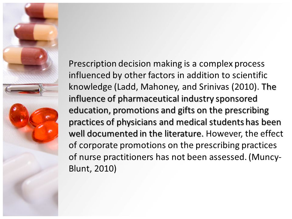 Prescription decision making is a complex process influenced by other factors in addition to scientific knowledge (Ladd, Mahoney, and Srinivas (2010).
