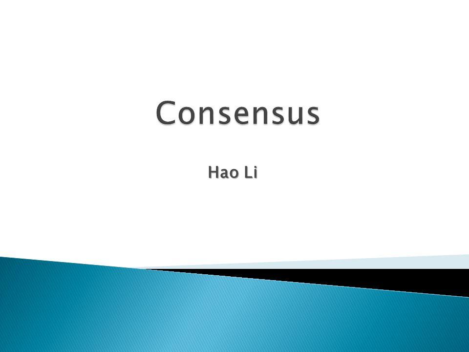 Consensus Hao Li