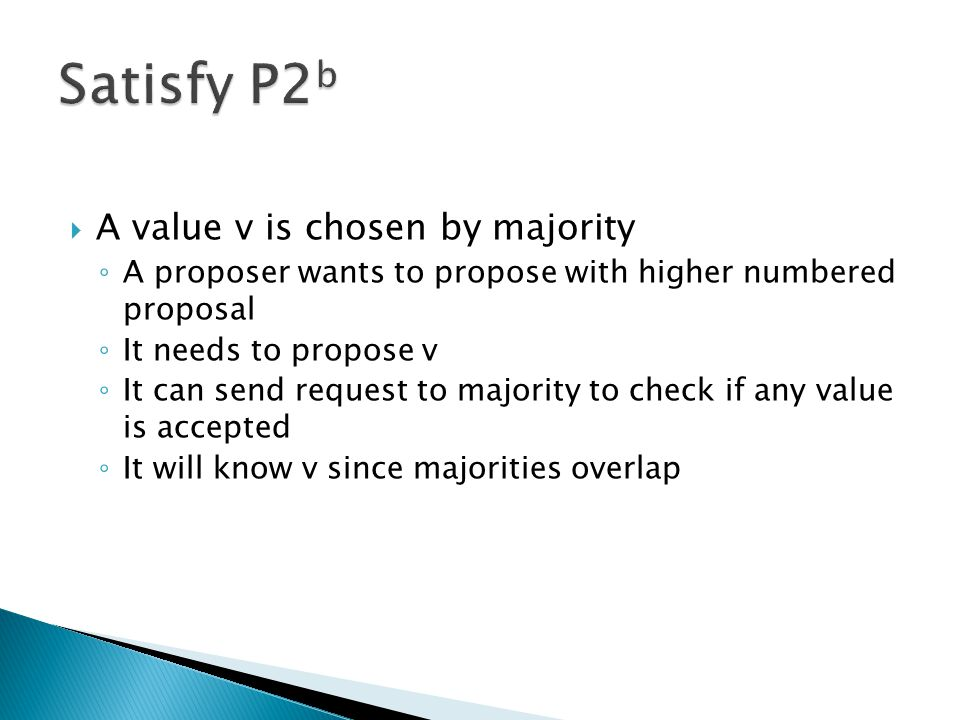 Satisfy P2b A value v is chosen by majority