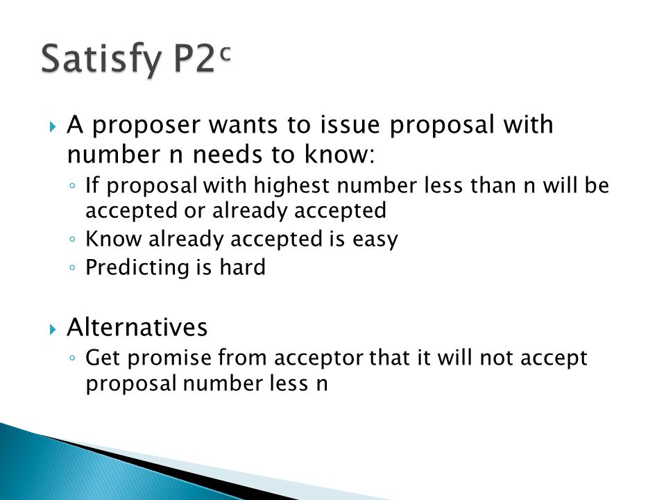 Satisfy P2c A proposer wants to issue proposal with number n needs to know:
