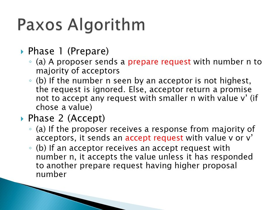 Paxos Algorithm Phase 1 (Prepare) Phase 2 (Accept)