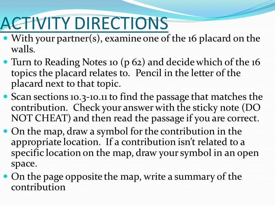 ACTIVITY DIRECTIONS With your partner(s), examine one of the 16 placard on the walls.