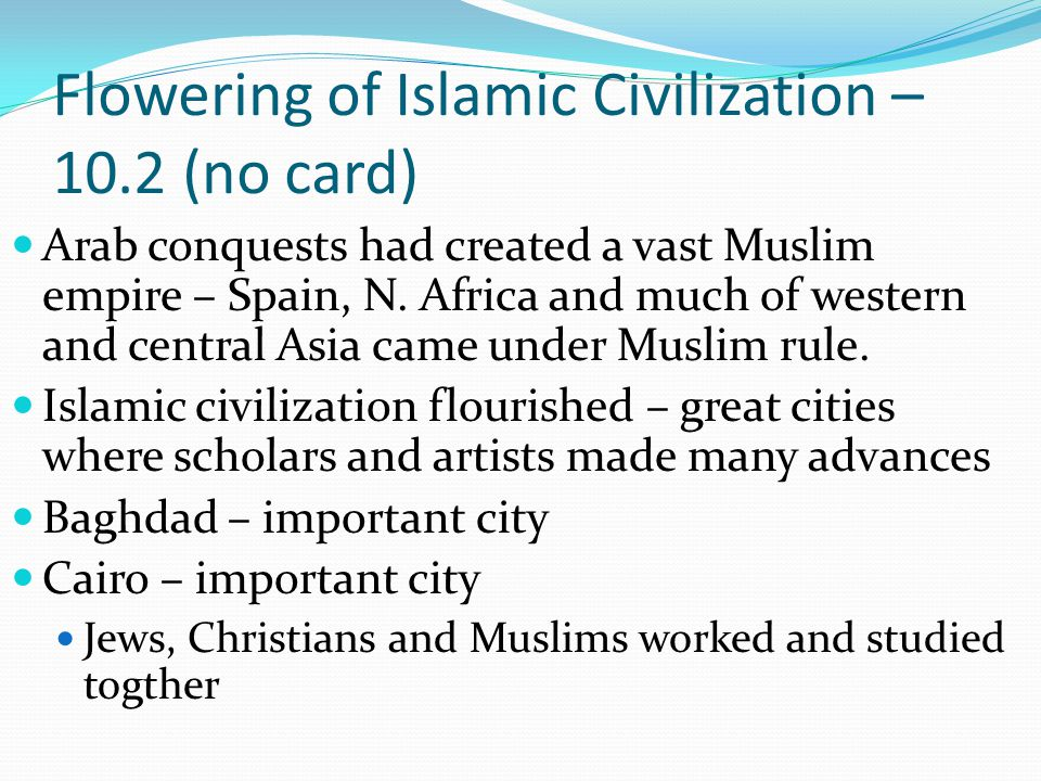 Flowering of Islamic Civilization – 10.2 (no card)