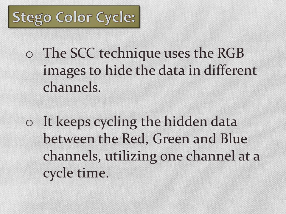 Stego Color Cycle: The SCC technique uses the RGB images to hide the data in different channels.