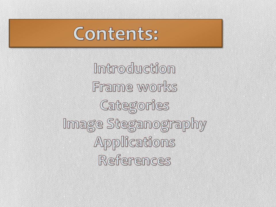 Contents: Introduction Frame works Categories Image Steganography