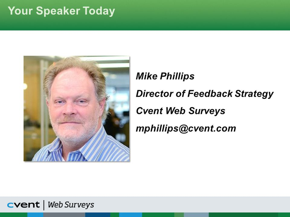 Your Speaker Today Mike Phillips Director of Feedback Strategy