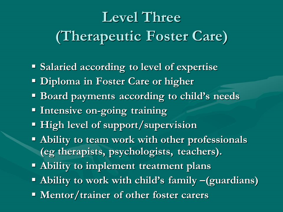 Level Three (Therapeutic Foster Care)