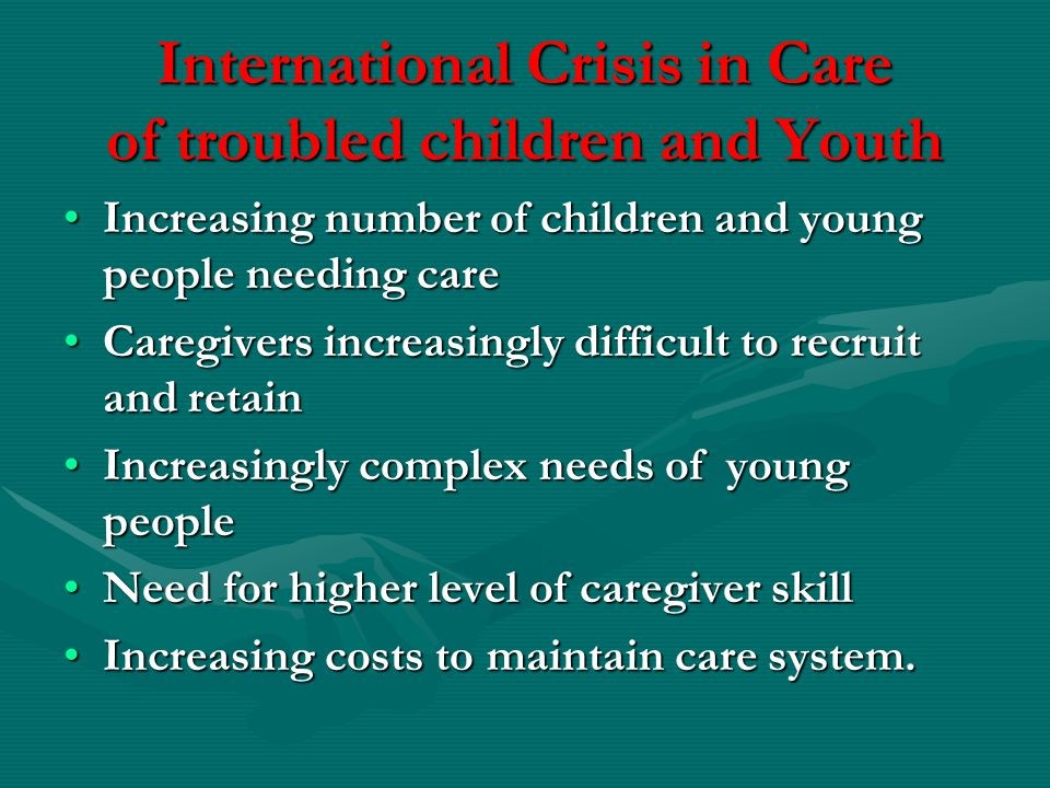 International Crisis in Care of troubled children and Youth