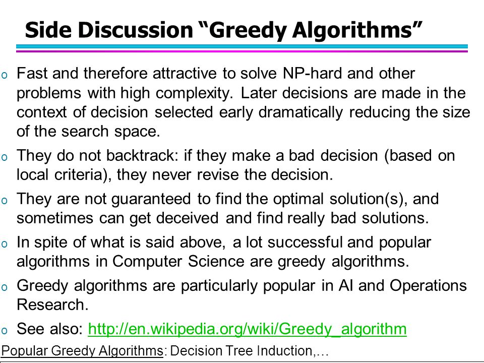 Side Discussion Greedy Algorithms