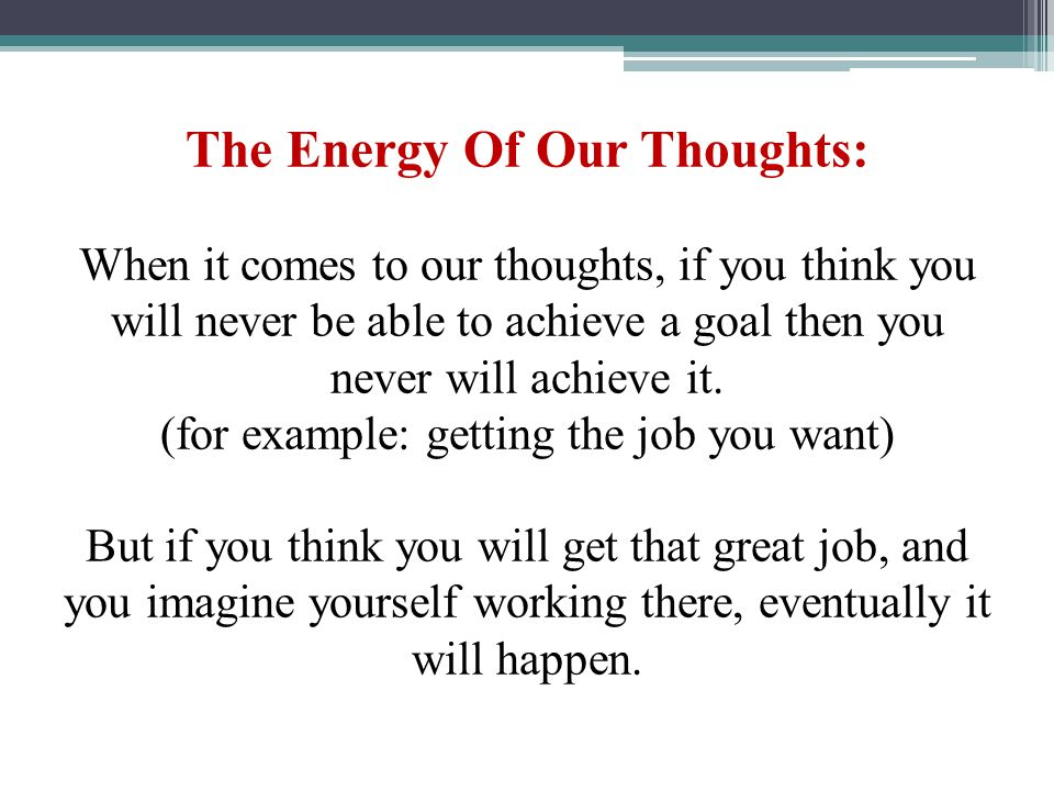 The Energy Of Our Thoughts: