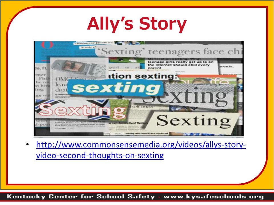 Ally's Story http://www.commonsensemedia.org/videos/allys-story-video-second-thoughts-on-sexting