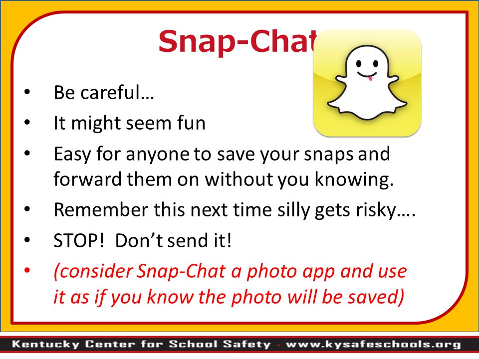 Snap-Chat Be careful… It might seem fun