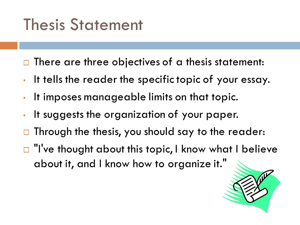 Thesis Statement There are three objectives of a thesis statement: