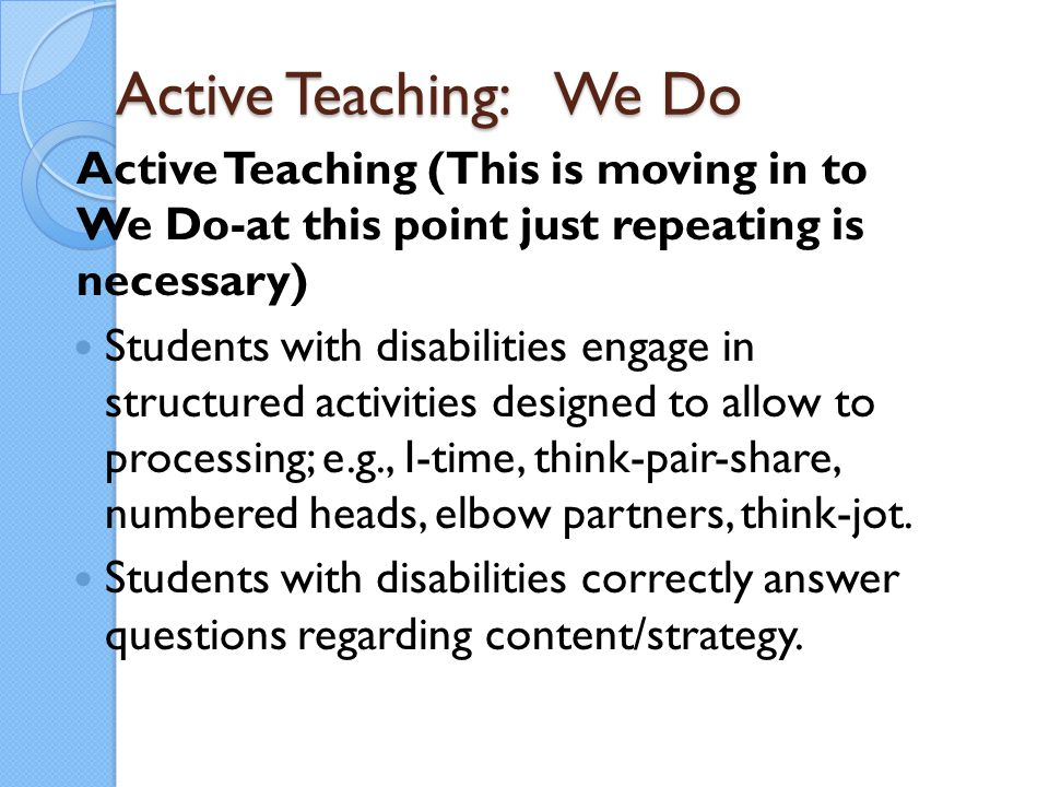 Active Teaching: We Do Active Teaching (This is moving in to We Do-at this point just repeating is necessary)