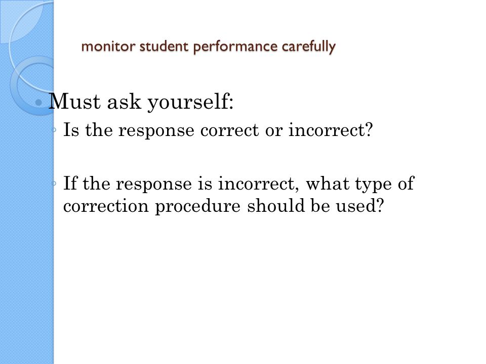 monitor student performance carefully