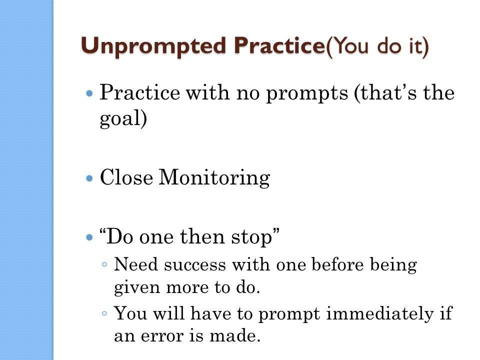 Unprompted Practice(You do it)