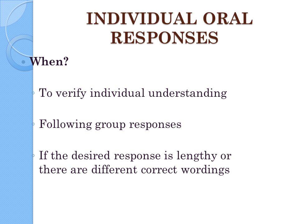 INDIVIDUAL ORAL RESPONSES