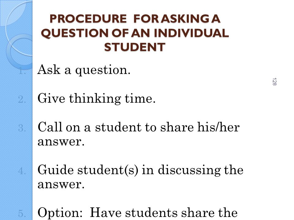 PROCEDURE FOR ASKING A QUESTION OF AN INDIVIDUAL STUDENT