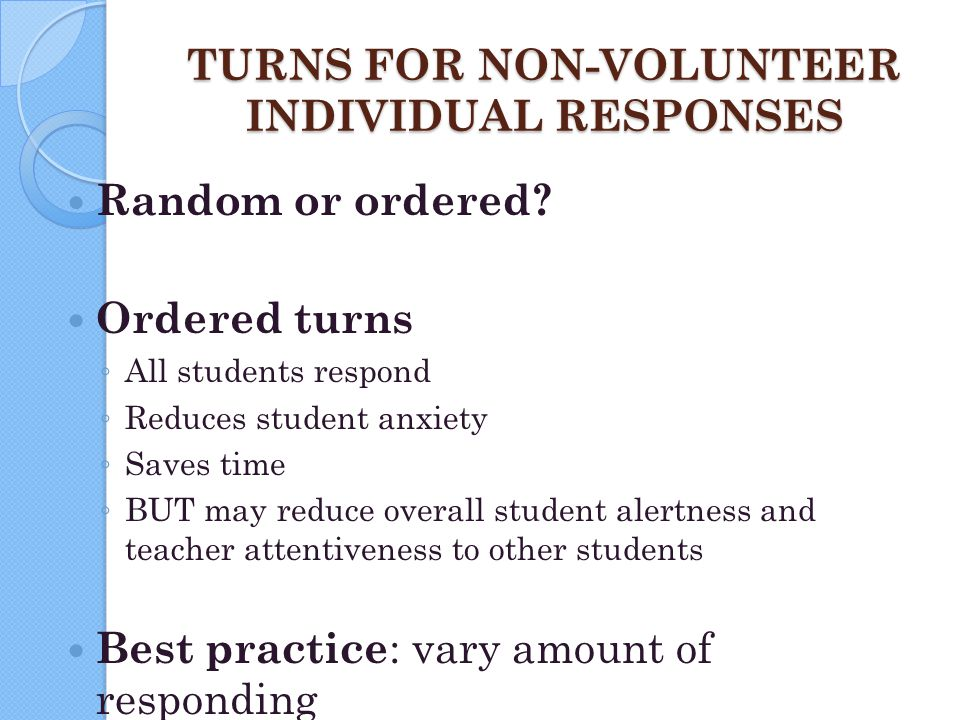 TURNS FOR NON-VOLUNTEER INDIVIDUAL RESPONSES