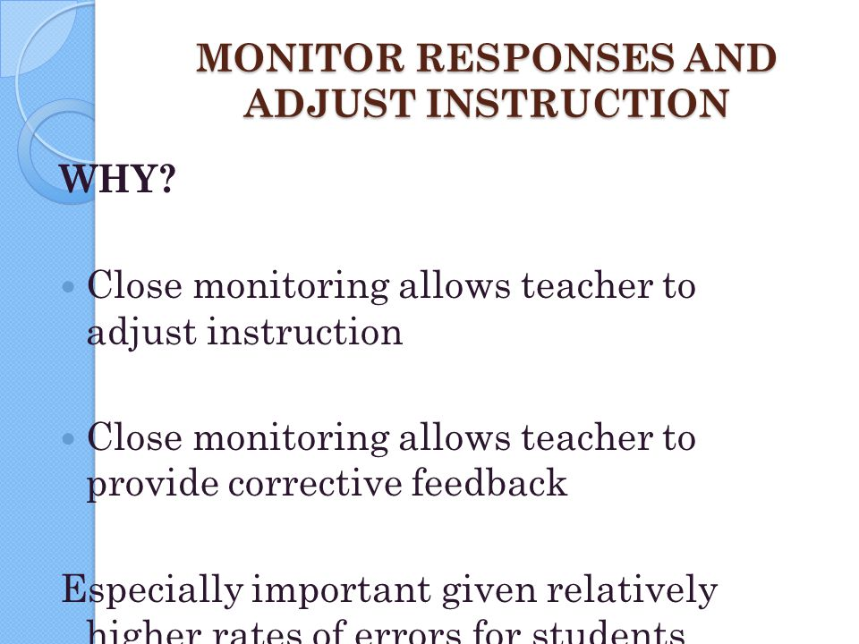 MONITOR RESPONSES AND ADJUST INSTRUCTION
