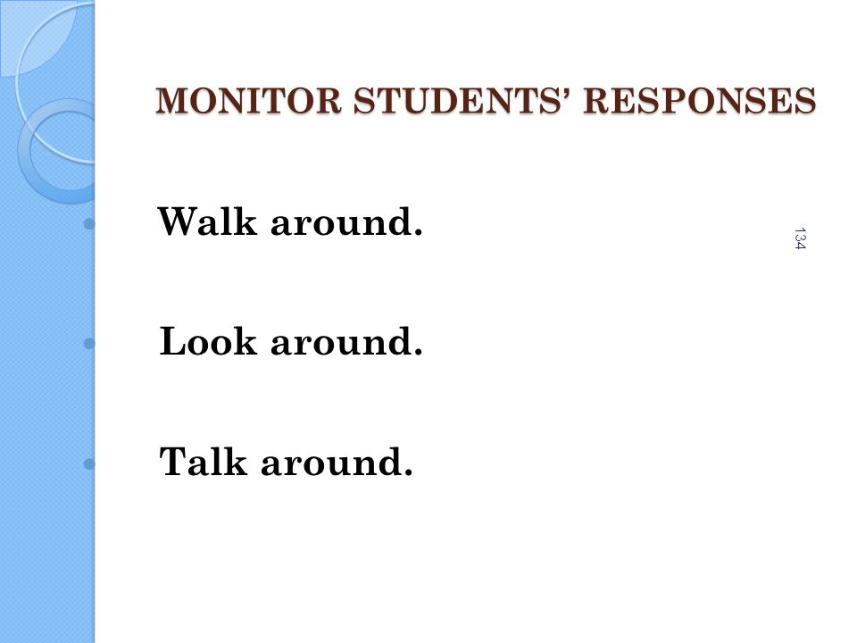 MONITOR STUDENTS' RESPONSES