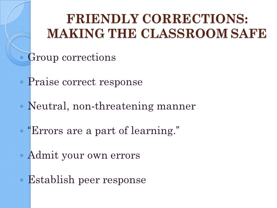 FRIENDLY CORRECTIONS: MAKING THE CLASSROOM SAFE