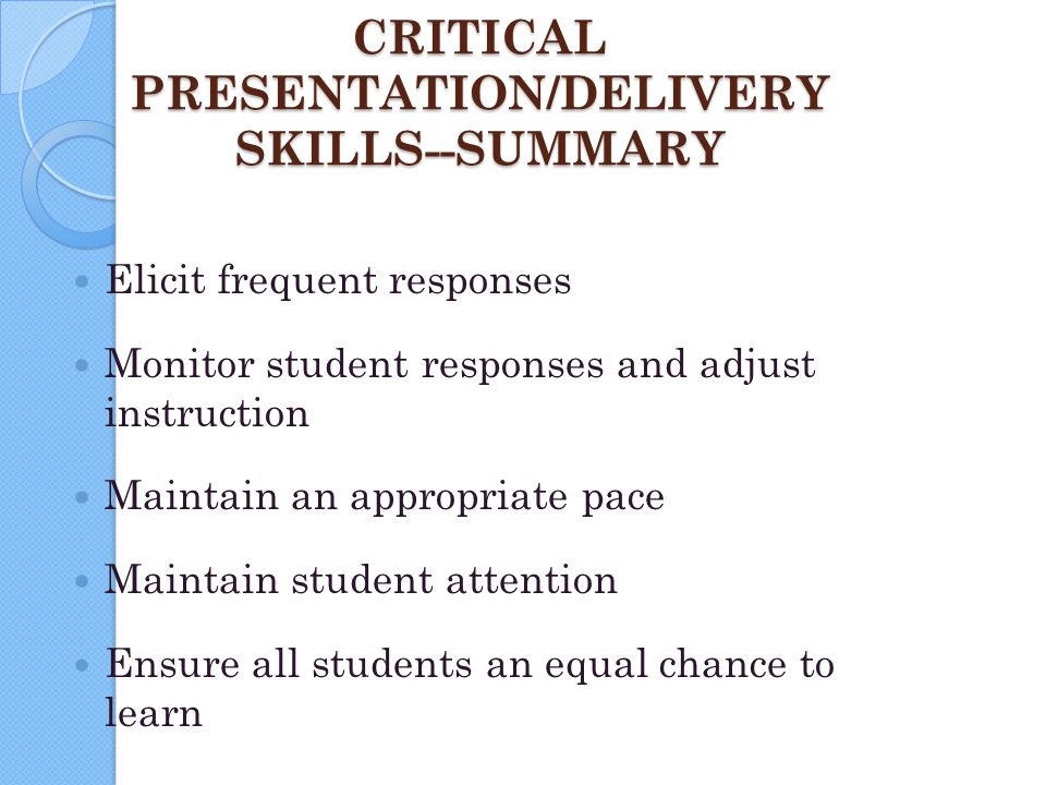 CRITICAL PRESENTATION/DELIVERY SKILLS--SUMMARY