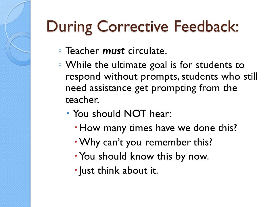 During Corrective Feedback: