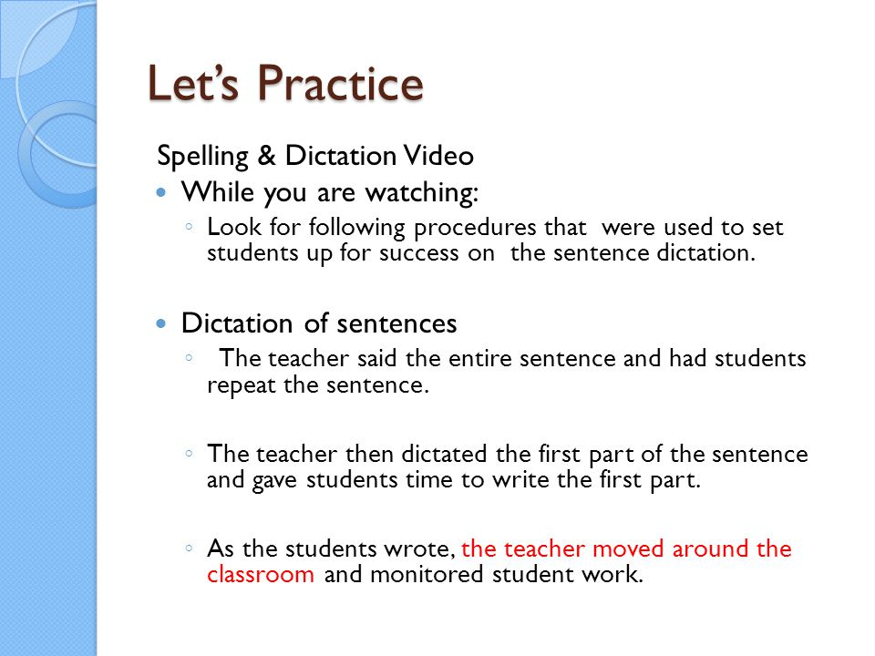 Let's Practice Spelling & Dictation Video While you are watching: