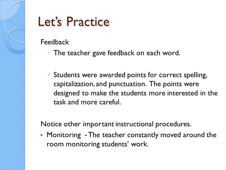 Let's Practice Feedback The teacher gave feedback on each word.