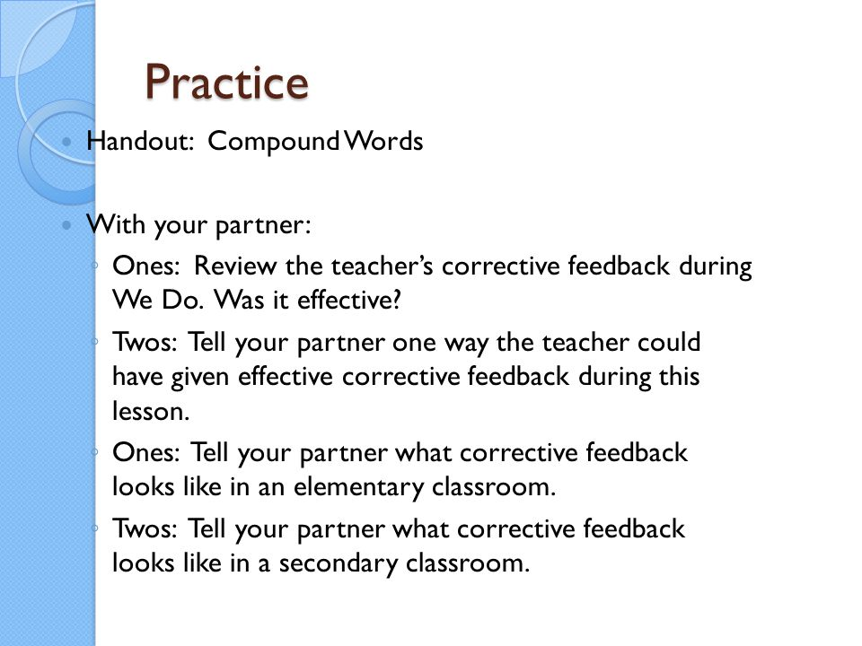 Practice Handout: Compound Words With your partner:
