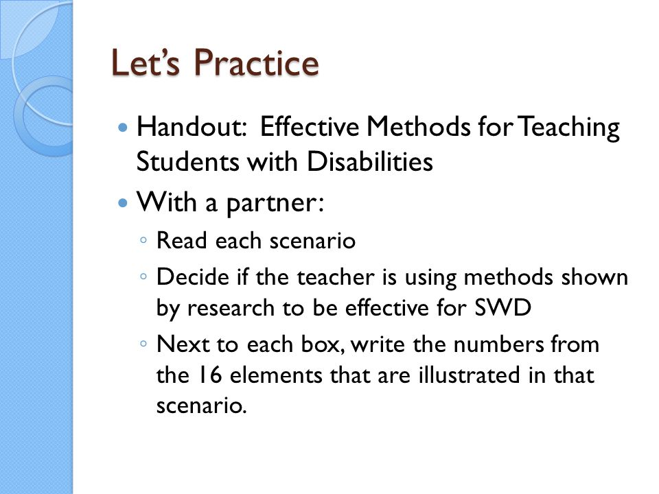 Let's Practice Handout: Effective Methods for Teaching Students with Disabilities. With a partner:
