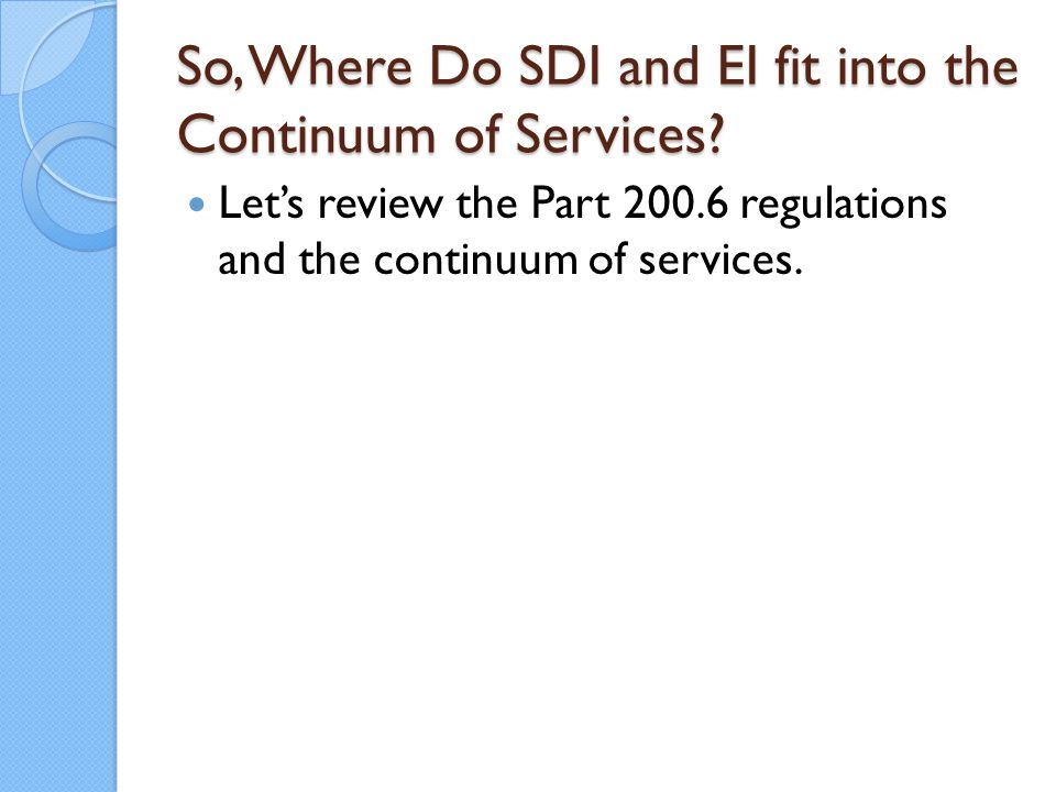 So, Where Do SDI and EI fit into the Continuum of Services