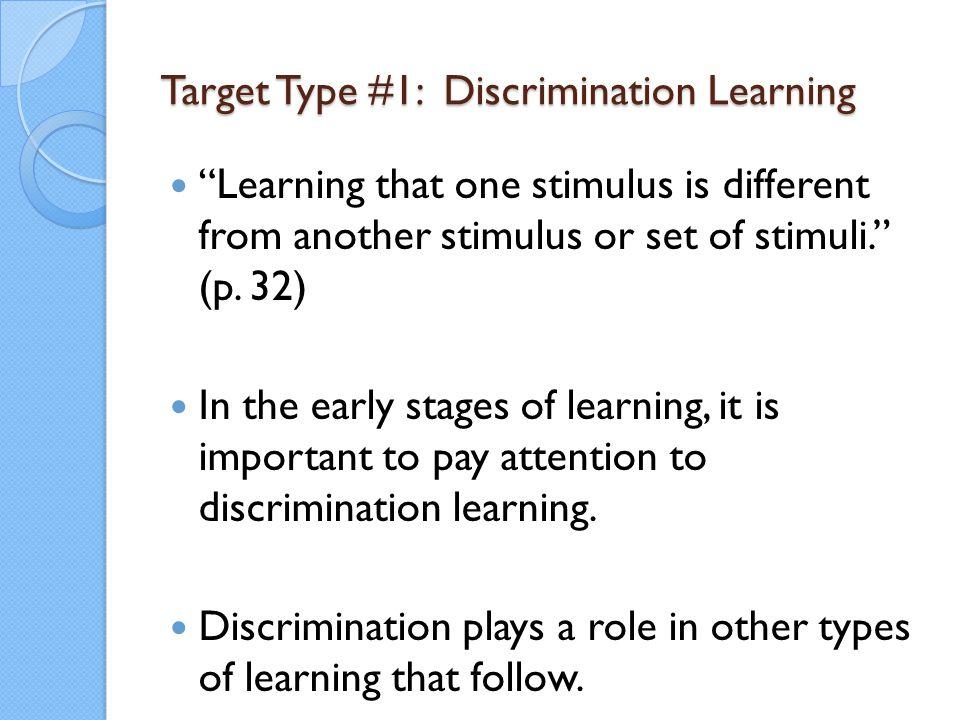 Target Type #1: Discrimination Learning