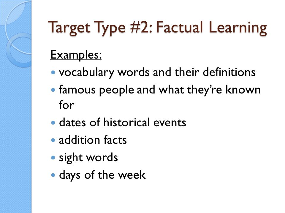 Target Type #2: Factual Learning