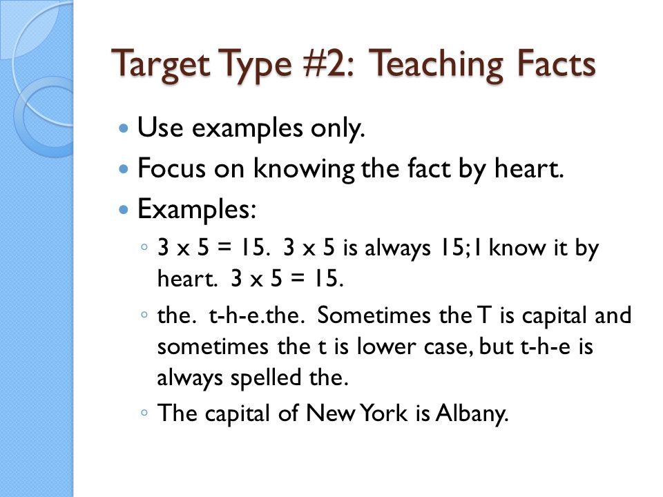 Target Type #2: Teaching Facts