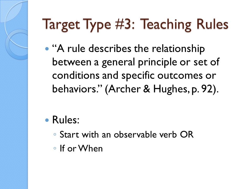 Target Type #3: Teaching Rules