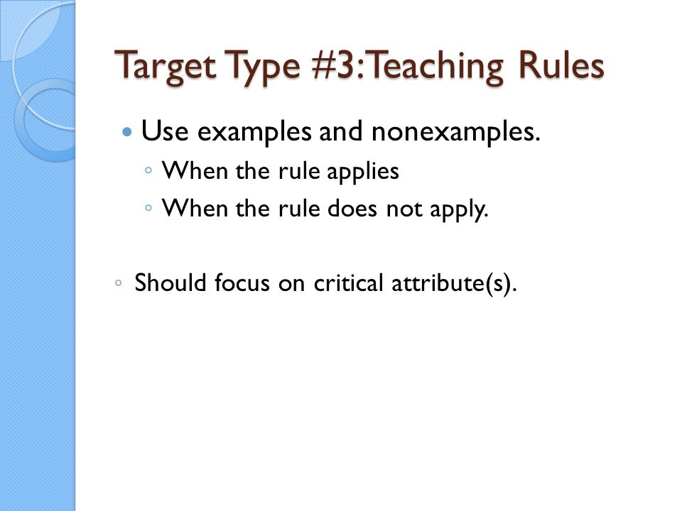 Target Type #3:Teaching Rules