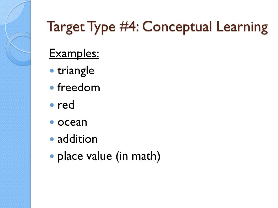 Target Type #4: Conceptual Learning