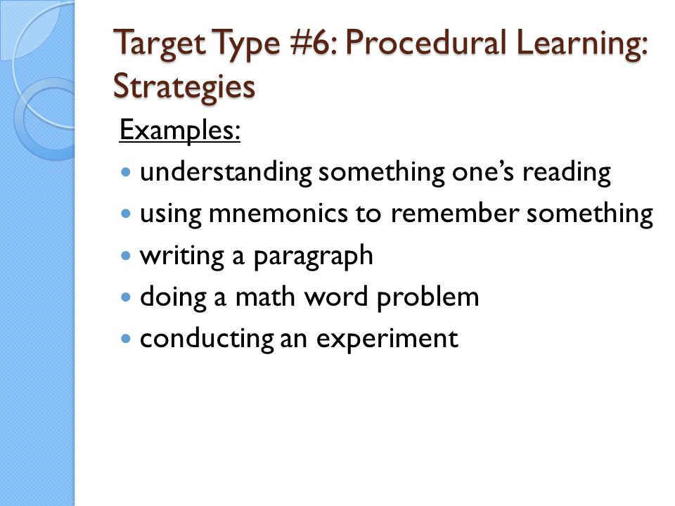Target Type #6: Procedural Learning: Strategies