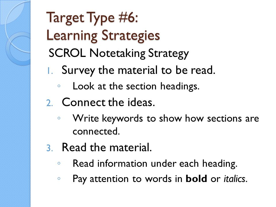 Target Type #6: Learning Strategies